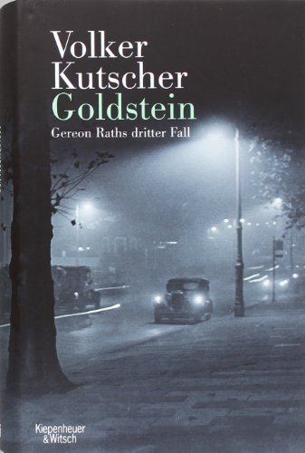 Volker Kutsche: Goldstein: Gereon Raths dritter Fall (Gebundene Ausgabe)