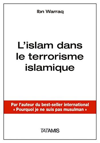L'islam dans le terrorisme islamique : L'importance des croyances, idées, idéologie...