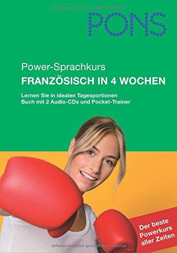 PONS Power-Sprachkurs Französisch in 4 Wochen. Mit 2 Audio CDs und Pocket Trainer: Lernen Sie mit idealen Tagesportionen Französisch Pocket