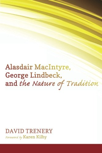 Alasdair MacIntyre, George Lindbeck, and the Nature of Tradition por David Trenery