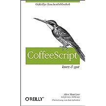 CoffeeScript - kurz & gut (O'Reillys Taschenbibliothek)