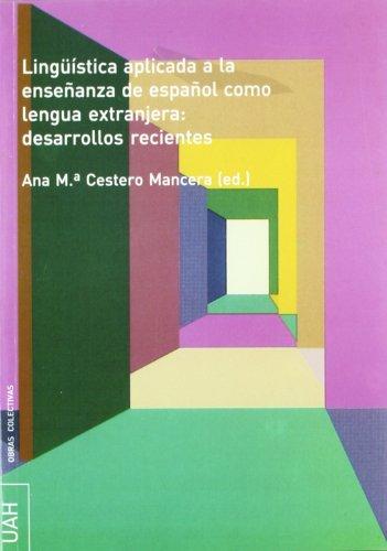 Linguística aplicada a la enseñanza del español como lengua extranjera: desarrollos recientes (OBRAS COLECTIVAS DE HUMANIDADES)