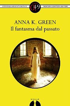 Il fantasma dal passato (eNewton Zeroquarantanove) di [Green, Anna K.]