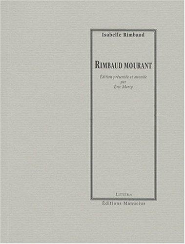 Rimbaud mourant par Isabelle Rimbaud