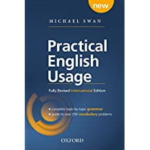 Practical English Usage: Michael Swan's guide to problems in English (Practical English Usage, 4th edition)