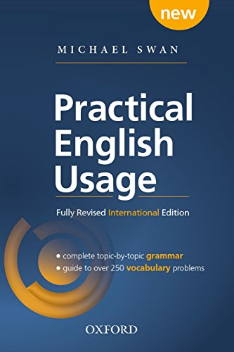 Practical English Usage, 4th edition: International Edition (without online access): Michael Swan's guide to problems in English par Michael Swan