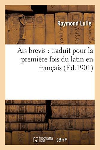 Ars brevis : traduit pour la première fois du latin en français