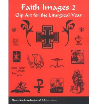 [(Faith Images 2: Clip Art for the Liturgical Year)] [by: Placid Stuckenschneider]
