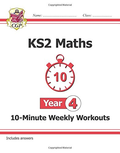 New KS2 Maths 10-Minute Weekly Workouts - Year 4 (CGP KS2 Maths)