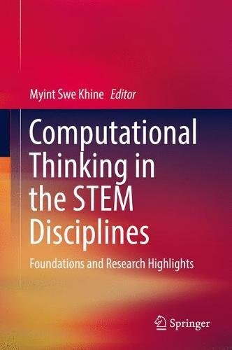 Computational Thinking in the STEM Disciplines: Foundations and Research Highlights