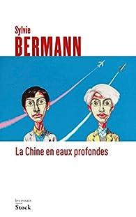 La Chine en eaux profondes par Sylvie Bermann