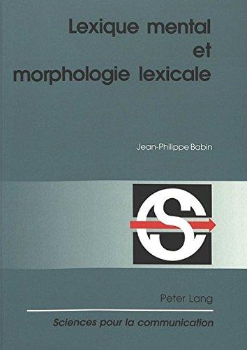 Lexique Mental Et Morphologie Lexicale: 2e Édition