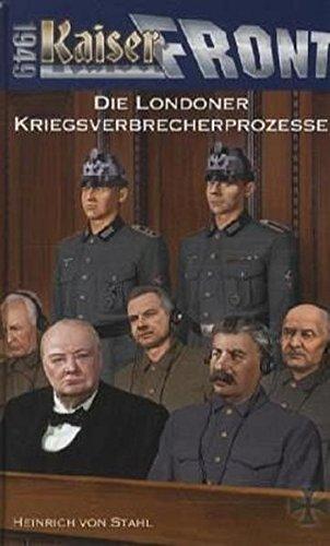 Buch: Kaiserfront 1949 Band 08 - Die Londoner Kriegsverbrecherprozesse