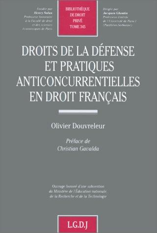 Droits de la défense et pratiques anticoncurrentielles en droit français