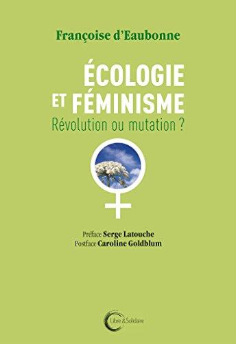 Ecologie et fminisme : Rvolution ou mutation ?