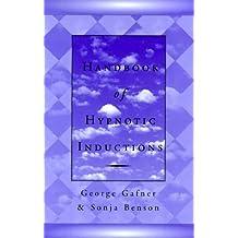 Handbook of Hypnotic Inductions (Norton Professional Books)