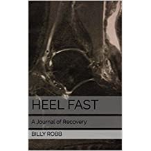 Heel Fast: A Journal of Recovery (English Edition)
