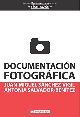 Documentación fotográfica (El Profesional de la Información) por Juan-Miguel Sánchez-Vigil