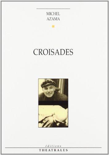 Croisades par Michel Azama