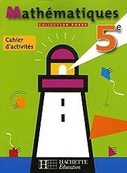 Mathématiques 5e : Cahier d'activités
