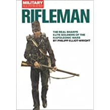 Rifleman: Elite Soldiers of the Napoleonic Wars: Elite Soldiers of the Wars Against Napoleon (Classic Soldiers Series)