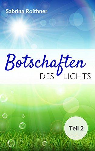 BOTSCHAFTEN DES LICHTS - Teil 2