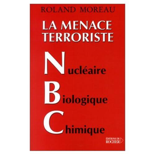La Menace Terroriste : Nucléaire - Biologique - Chimique