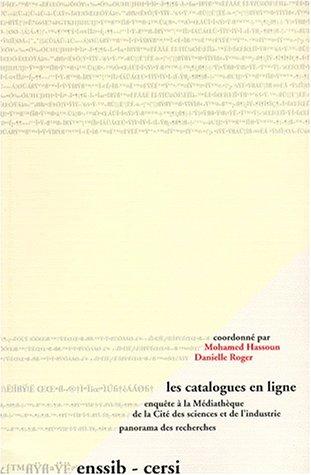 Les catalogues en ligne: Enquête à la médiathèque de la Cité des sciences et de lindustrie : panorama des recherches : étude réalisée ... novembre 1991-janvier 1993 par Mohamed Hassoun