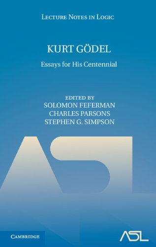 Kurt Gödel: Essays for his Centennial (Lecture Notes in Logic)