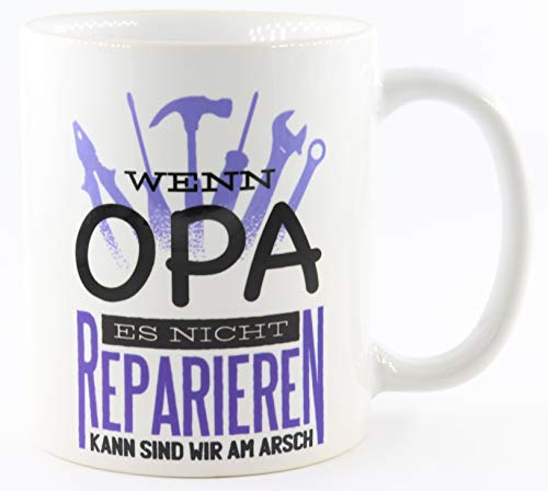 PICSonPAPER Tasse mit Spruch Wenn Opa es Nicht reparieren, kann sind wir am Arsch, Kaffeetasse, Keramiktasse, Tasse Opa ist der Beste (reparieren)