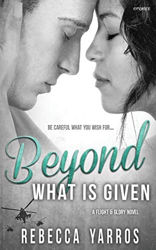 Beyond What Is Given di Rebecca Yarros