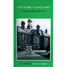 100 Years of Sanctuary: Graylingwell Hospital 1897-1997