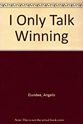 I Only Talk Winning