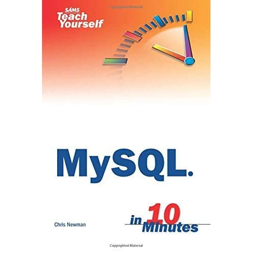 [Sams Teach Yourself MySQL in 10 Minutes] [By: Newman, Chris] [May, 2006]