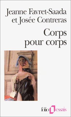 Corps pour corps: Enquête sur la sorcellerie dans le Bocage par Josée Contreras, Jeanne Favret-Saada