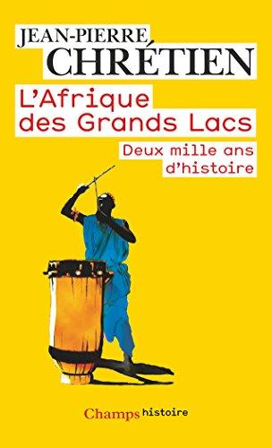 L'Afrique Des Grands Lacs: 2000 Ans D'histoire