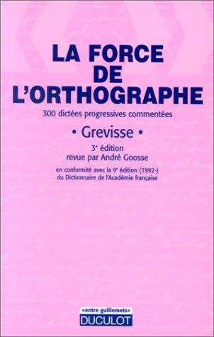 Force de l'orthographe par Grevisse