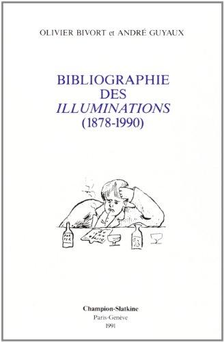 Bibliographie des Illuminations (1878-1990) par Olivier Bivort