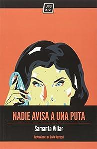 Nadie avisa a una puta par  Samanta Villar Fitó