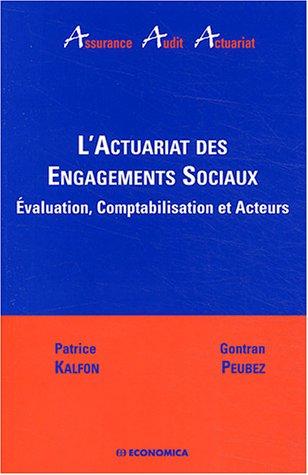 L'actuariat des engagements sociaux : Evaluation, comptabilisation et acteurs
