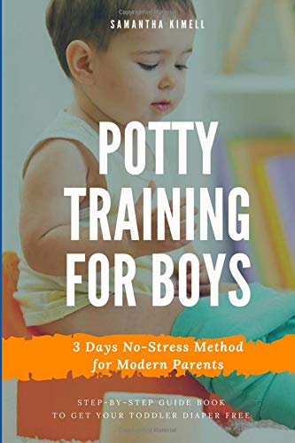 Potty Training for Boys in 3 Days: Step-by-Step Guide Book to Get Your Toddler Diaper Free. No-Stress Toilet Training. + BONUS: 41 Quick Tips for ... Volume 1 (Baby Training for Modern Parents) por Samantha Kimell