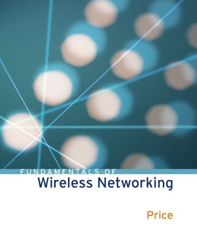 Fundamentals of Wireless Networking por Ron Price