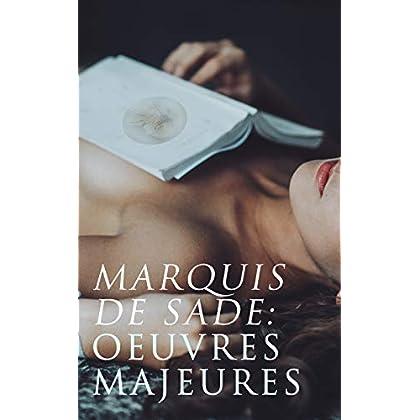 Marquis de Sade: Oeuvres Majeures