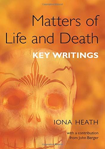Matters of Life and Death: Key Writings por Iona Heath