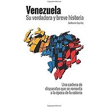 """VENEZUELA, su verdadera y breve historia: """"Una cadena de disparates que se remonta a la época de la colonia"""""""