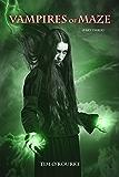 Vampires of Maze (Part Three) (Beautiful Immortals Series Two Book 3)