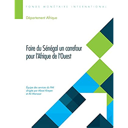Making Senegal a Hub for West Africa:Reforming the State, Building to the Future (Departmental Papers / Policy Papers)
