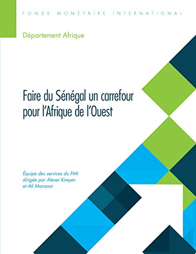 Making Senegal a Hub for West Africa:Reforming the State, Building to the Future (Departmental Papers / Policy Papers) par International Monetary Fund. African Dept.