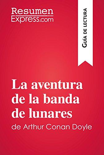 La aventura de la banda de lunares de Arthur Conan Doyle (Guía de lectura): Resumen y análisis completo por ResumenExpress.com