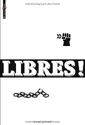 Libres ! : Nouvelles pour la défense des droits de l'homme